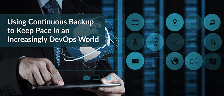 Continuous Backup Increasingly DevOps World