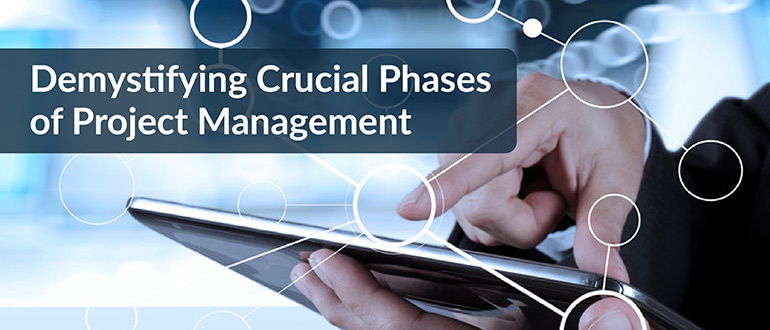 Demystifying Crucial Phases of Project Management