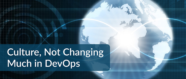Culture, Not Changing Much in DevOps