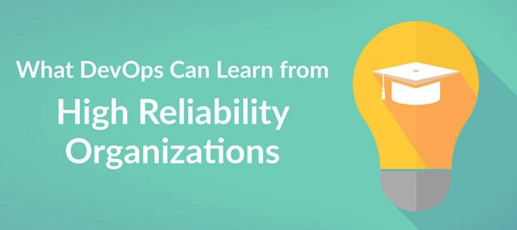 High Reliability Organizations DevOps