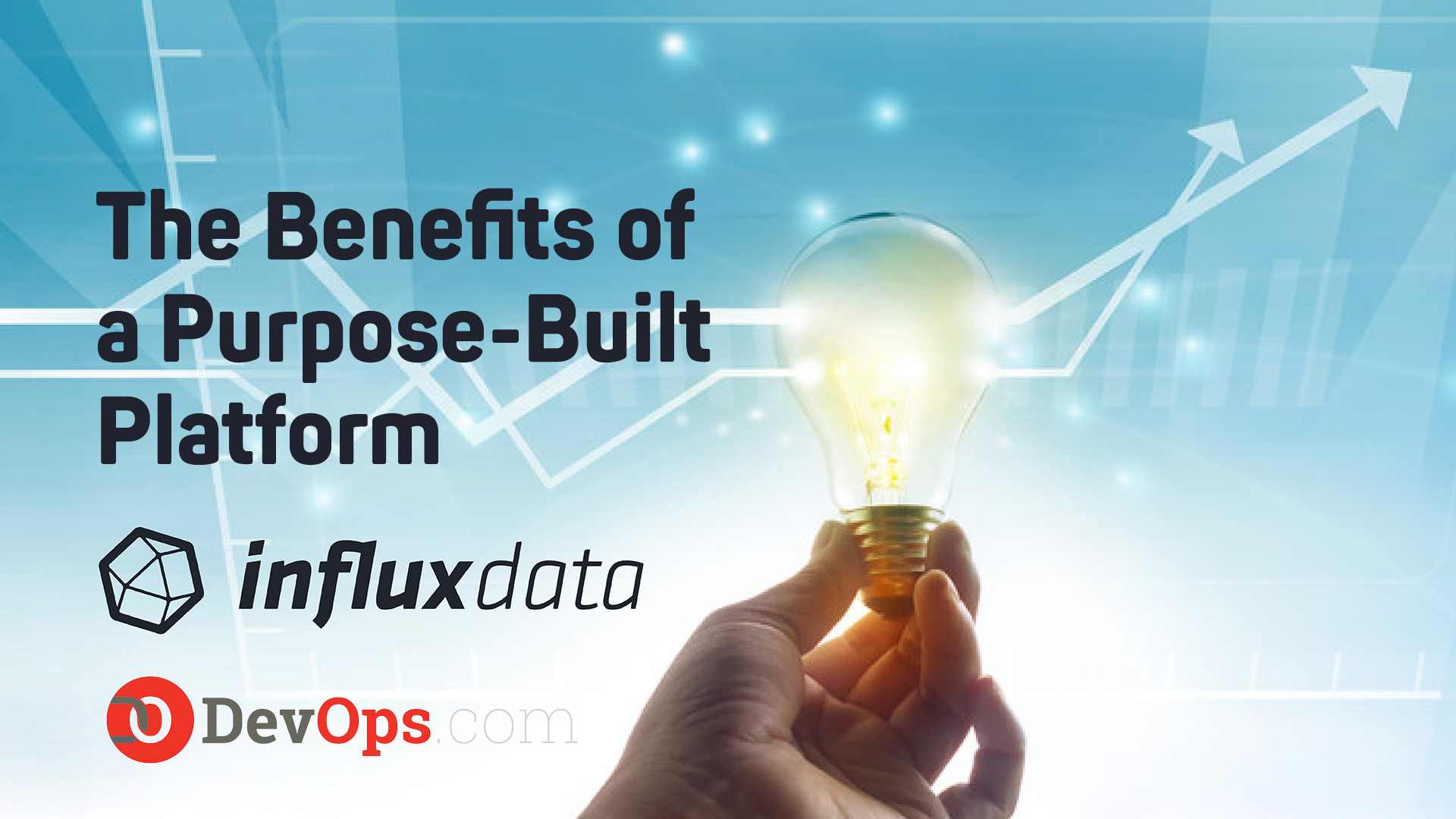 The Benefits of a Purpose-Built Platform