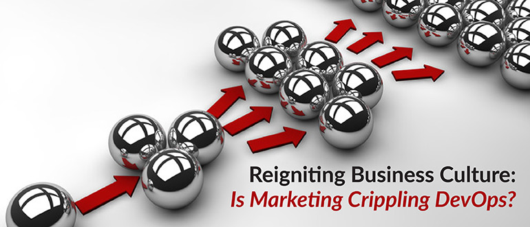 Is Marketing Crippling DevOps