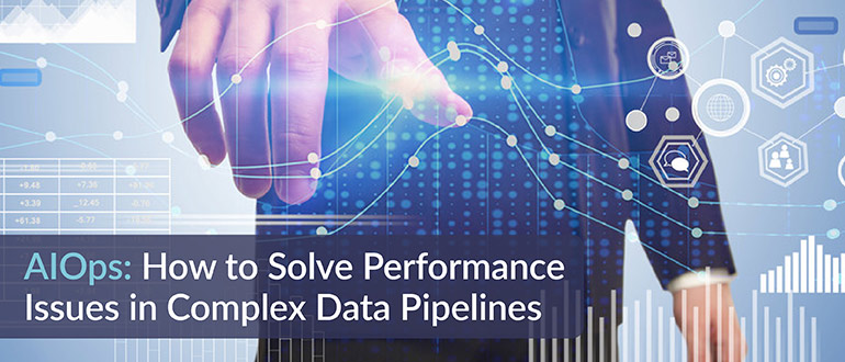 Solve Performance Issues in Complex Data Pipelines