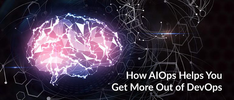 AIOps Get More Out of DevOps