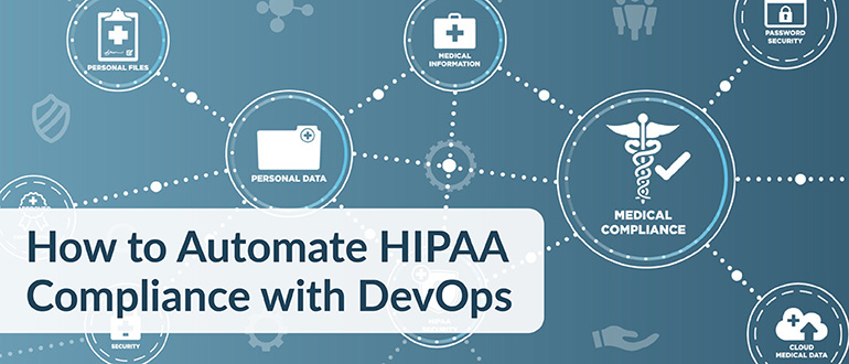 Automate HIPAA Compliance with DevOps
