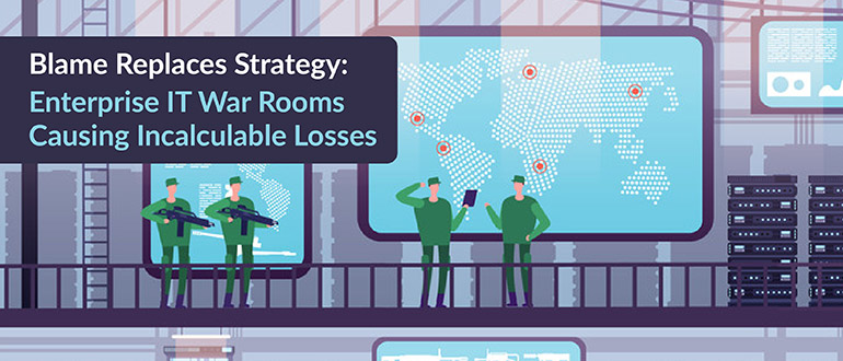 Blame Replaces Strategy Enterprise IT War Rooms