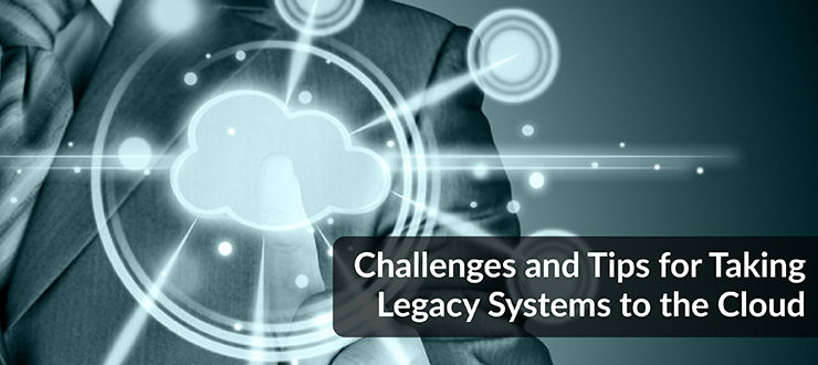 Taking Legacy Systems to the Cloud