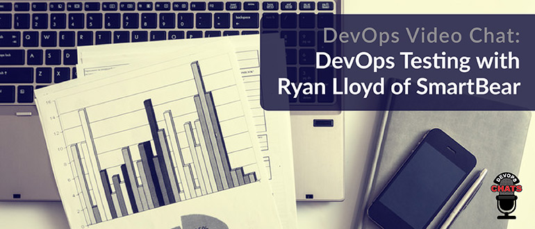 DevOps Testing with Ryan Lloyd