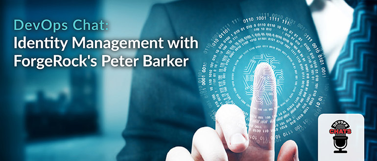 Identity Management with ForgeRock's Peter Barker