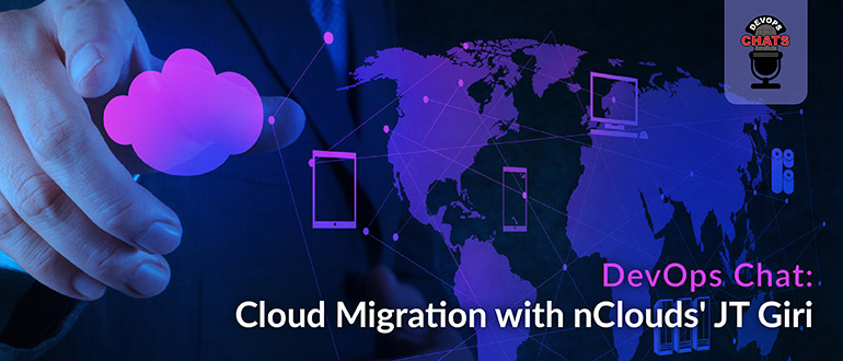 Cloud Migration with nClouds' JT Giri