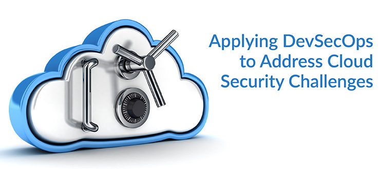 Applying DevSecOps Cloud Security Challenges