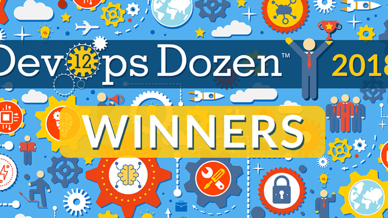 Fourth Annual DevOps Dozen Winners Announced - DevOps com