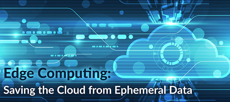 Edge Computing: Saving the Cloud