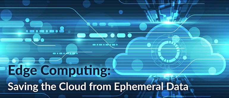 Edge Computing: Saving the Cloud