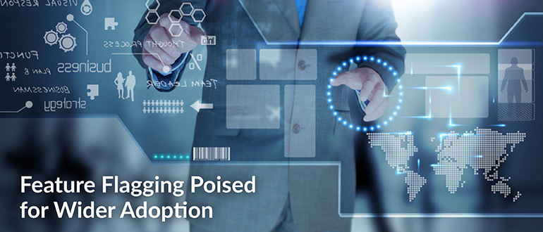 Feature Flagging Poised for Wider Adoption