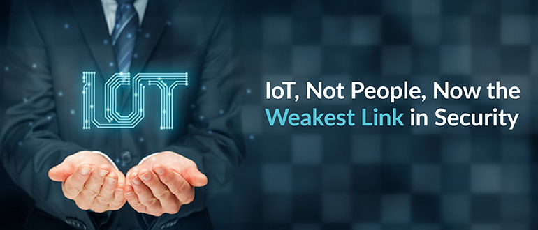 IoT the Weakest Link in Security