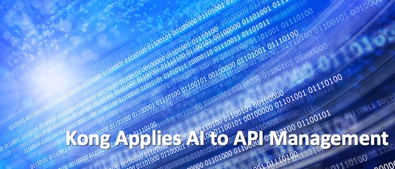 Kong Applies AI to API Management