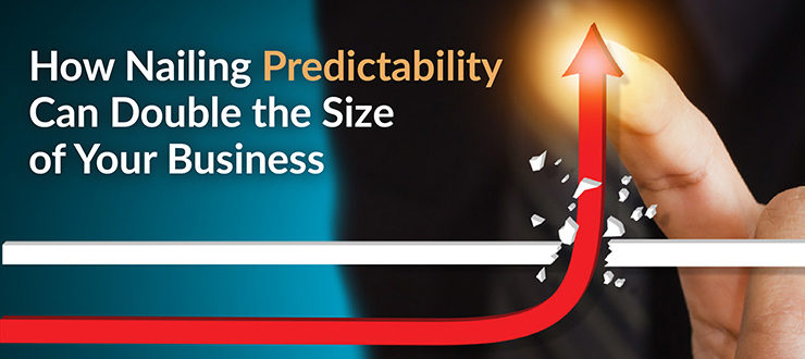 Nailing Predictability Can Double the Size