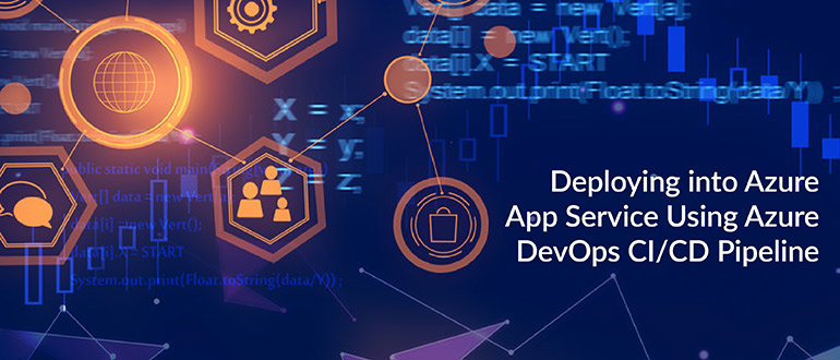 Deploying into Azure App Service using Azure DevOps CI/CD Pipeline