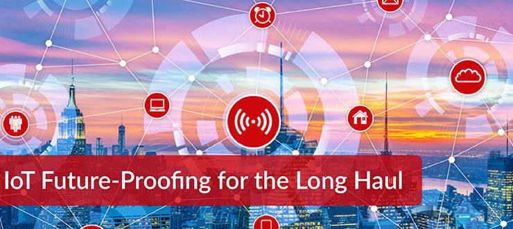IoT Future Proofing Long Haul