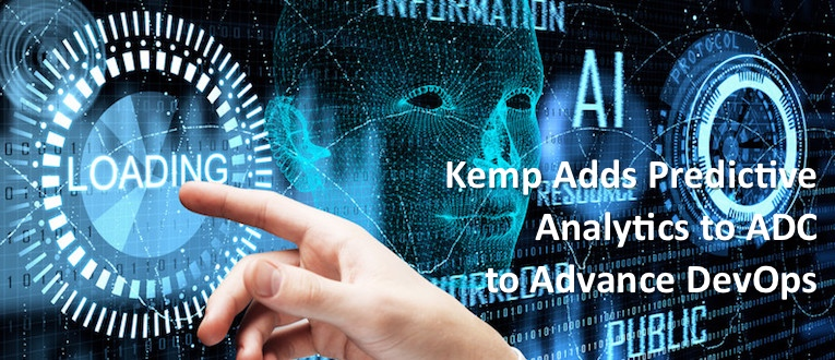 Kemp Adds Predictive Analytics to ADC to Advance DevOps