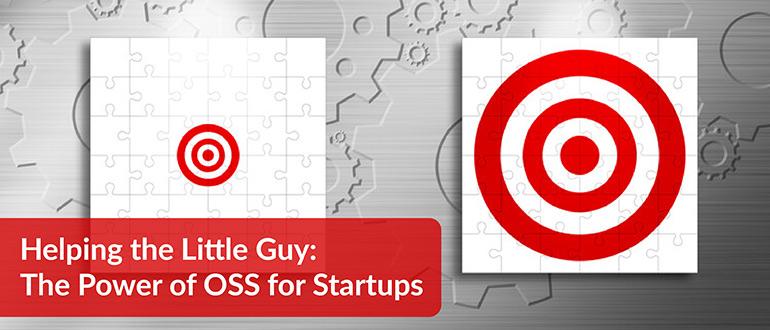 The Power of OSS for Startups