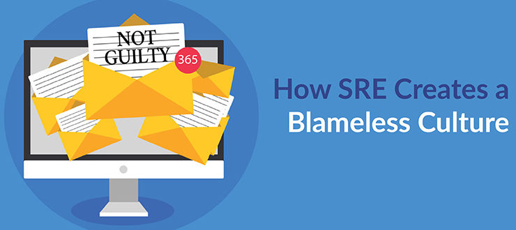 How SRE Creates a Blameless Culture