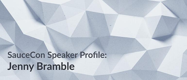 SauceCon Speaker Profile: Jenny Bramble