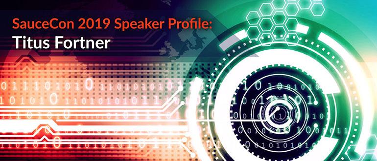 SauceCon Speaker Profile: Titus Fortner
