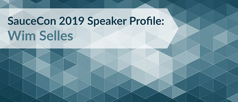 SauceCon 2019 Speaker Profile: Wim Selles