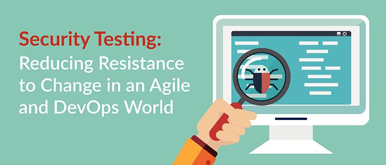 Security Testing Reducing Resistance Agile DevOps