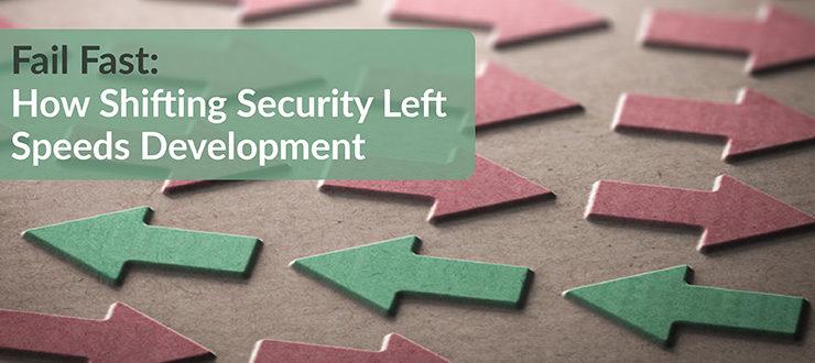 Shifting Security Left Speeds Development