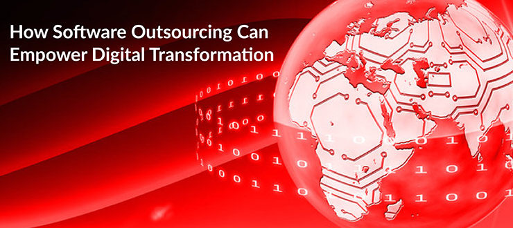 Software Outsourcing Can Empower Digital Transformation
