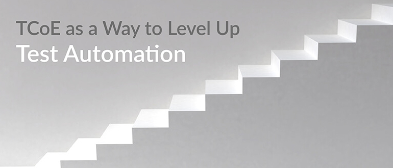 TCoE as a Way to Level Up Test Automation