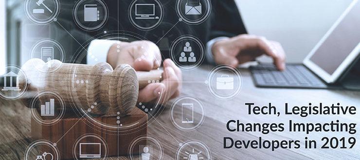 Tech, Legislative Changes Impacting Developers