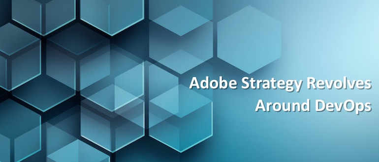 Adobe Strategy Revolves Around DevOps