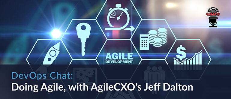 Doing Agile, with AgileCXO's Jeff Dalton