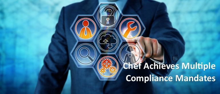 Chef Achieves Multiple Compliance Mandates