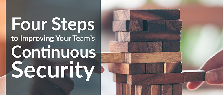 Improving Your Team's Continuous Security