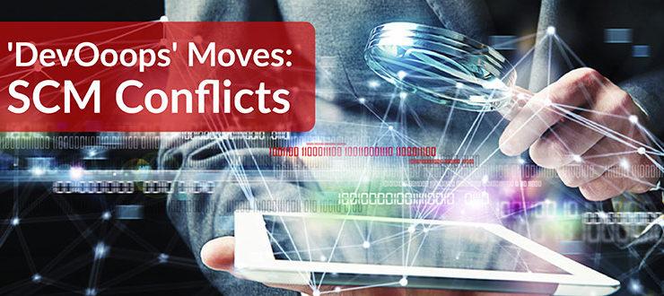 'DevOoops' Moves: SCM Conflicts