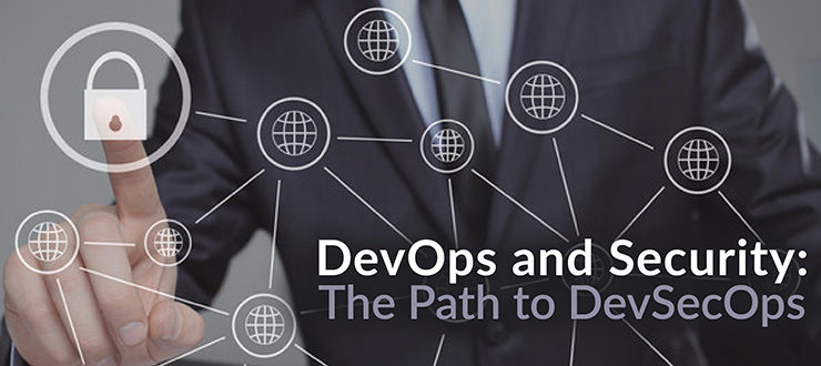 DevOps and Security: The Path to DevSecOps