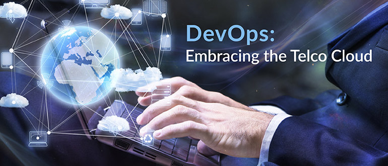 DevOps: Embracing the Telco Cloud