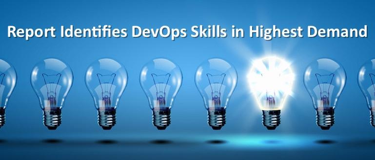 Report Identifies DevOps Skills in Highest Demand - DevOps.com