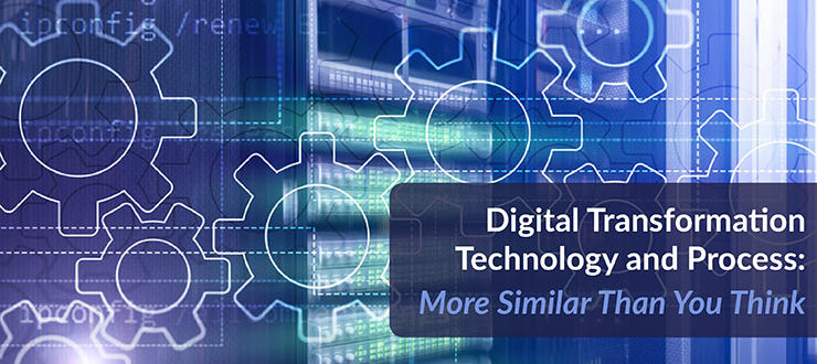 Digital Transformation Technology and Process