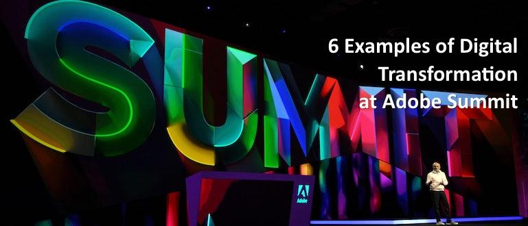 6 Examples of Digital Transformation at Adobe Summit Keynote