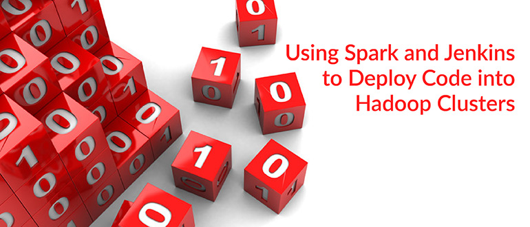 Using Spark and Jenkins to Deploy Code into Hadoop Clusters