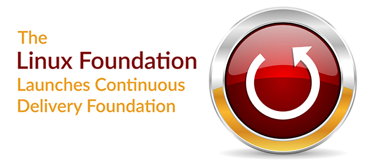 Linux Foundation Launches Continuous Delivery Foundation