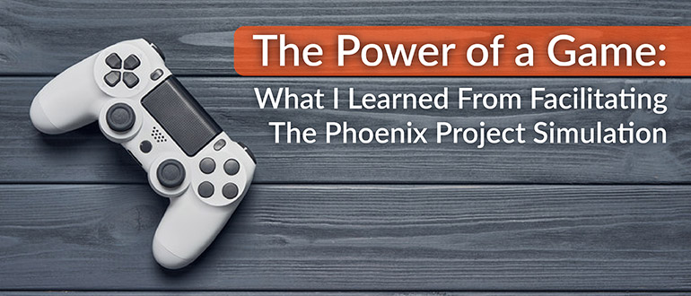 Facilitating The Phoenix Project Simulation