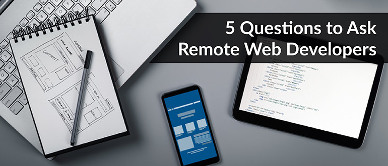 5 Questions to Ask Remote Web Developers