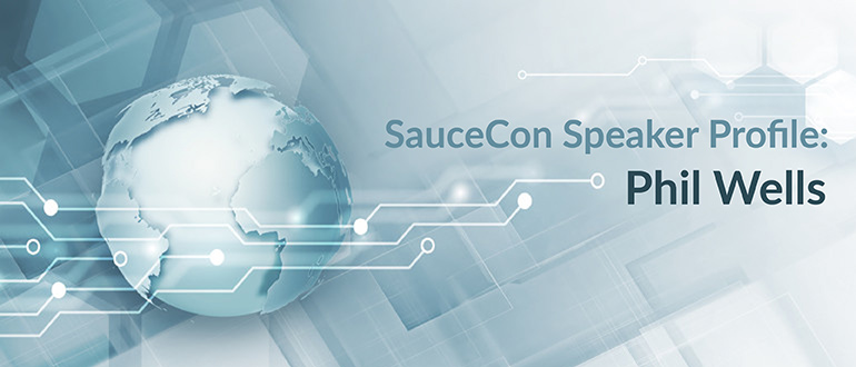 SauceCon Speaker Profile: Phil Wells